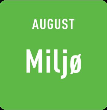 August: Miljø