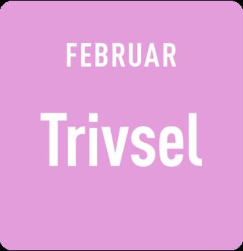 Februar: Trivsel
