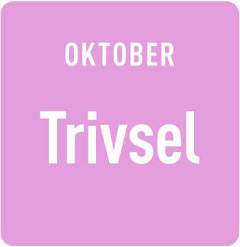 Oktober: Trivsel
