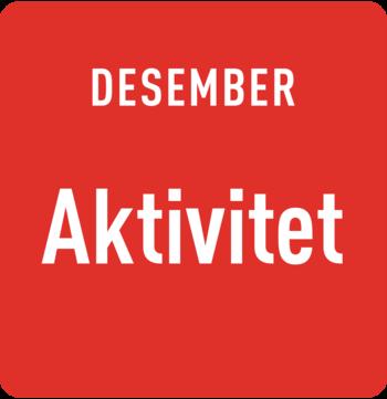 Desember: Aktivitet